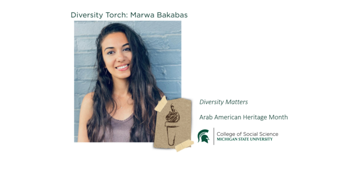 Photo of Diversity Torch: Marwa Bakabas, Diversity Matters, Arab American Heritage Month, College of Social Science Michigan State University