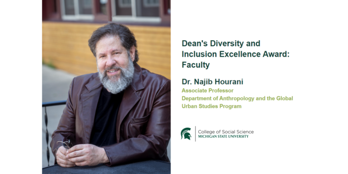 """Photo of Dr. Hourani, """"Dean's Diversity and Inclusion Excellence Award: Faculty, Dr. Najib Hourani, Associate Professor, Department of Anthropology and the Global Urban Studies Program, College of Social Science, Michigan State University"""""""
